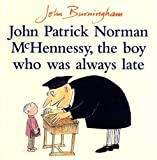 img - for John Patrick Norman McHennessy: The Boy Who Was Always Late (Red Fox Picture Books) by Burningham. John ( 2000 ) Paperback book / textbook / text book
