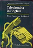 Telephoning in English, B. Jean Naterop and Rod Revell, 052126975X