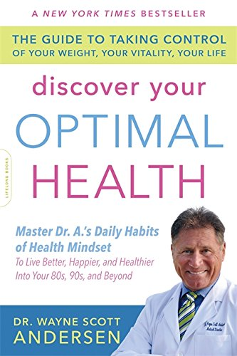- Discover Your Optimal Health: The Guide to Taking Control of Your Weight, Your Vitality, Your Life