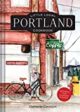 Little Local Portland Cookbook