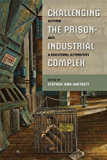Challenging the Prison-Industrial Complex: Activism, Arts, and Educational Alternatives