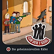 Die geheimnisvollen Käfer (Der Club der 7 Siegel 1) | Christian Mörken