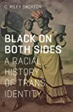 : Black on Both Sides: A Racial History of Trans Identity