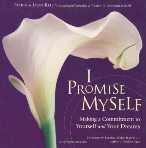 I Promise Myself: Making a Commitment to Yourself and Your Dreams