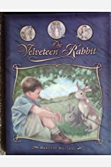 The Velveteen Rabbit: Or How Toys Become Real Hardcover