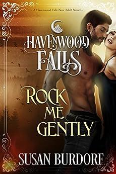 Rock Me Gently: (A Havenwood Falls Novel) by [Burdorf, Susan, Havenwood Falls Collective]