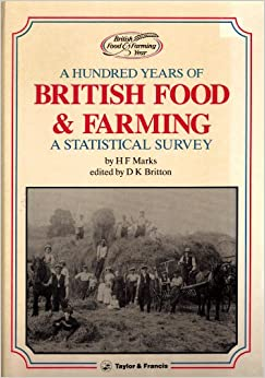 A Hundred Years of British Food and Farming: A Statistical Survey