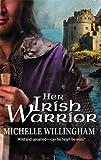Her Irish Warrior (MacEgan Brothers series Book 3)