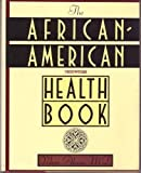 The African-American Health Book : A Prescription for Improvement, Alcena, Valiere, 1559722142