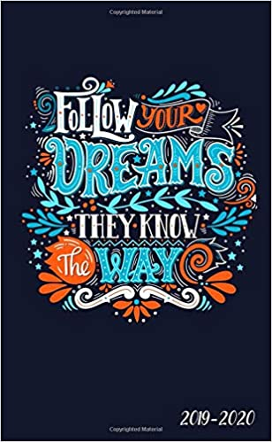 Follow Your Dreams They Know The Way 2019-2020: Nifty ...