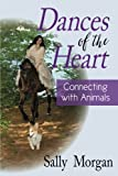 Dances of the Heart: Connecting With Animals