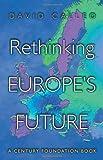 Rethinking Europe's Future.