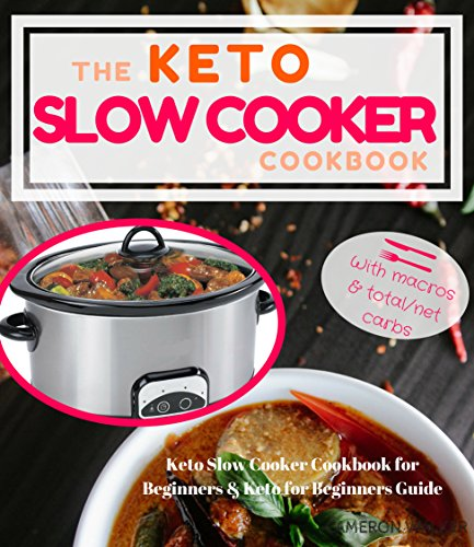 KETO SLOW COOKER: Keto Slow Cooker Cookbook for Beginners, Keto for Beginners Guide by Cameron Walker