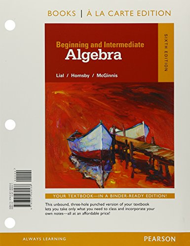 Beginning & Intermediate Algebra with Integrated Review Books a la Carte Edition Plus MyMathLab (6th Edition)