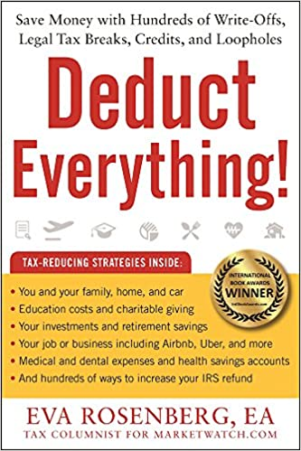 Deduct Everything!: Save Money with Hundreds of Legal Tax Breaks