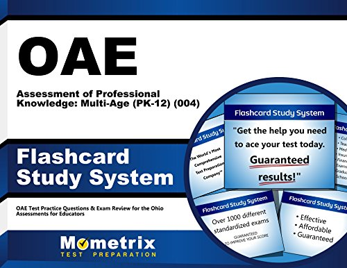 OAE Assessment of Professional Knowledge: Multi-Age (PK-12) (004) Flashcard Study System: OAE Test Practice Questions & Exam Review for the Ohio Assessments for Educators (Cards)