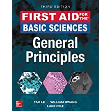 First Aid for the Basic Sciences, General Principles, Third Edition (First Aid Series)