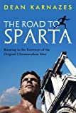 img - for The Road to Sparta: Running in the Footsteps of the Original Ultramarathon Man book / textbook / text book
