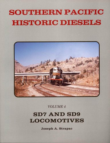 Southern Pacific Historic Diesels Volume 4: EMD SD7 and SD9 Locomotives