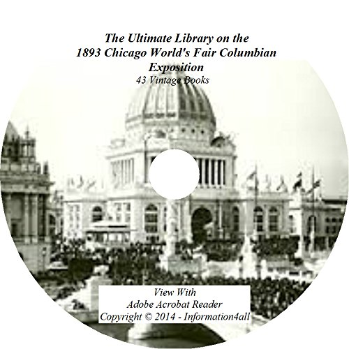 1893 Chicago World's Fair Columbian Exposition, Ultimate Library on DVD – 43 Books, History