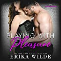 Playing with Pleasure: The Players Club, Volume 2 Audiobook by Erika Wilde Narrated by Lia Langola