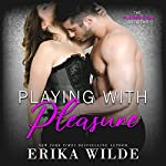 Playing with Pleasure: The Players Club, Volume 2 | Erika Wilde