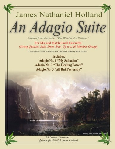 (An Adagio Suite: For Mix and Match Small Ensemble (String Quartet, Solo, Duet, Trio, Up to a 10 Member)