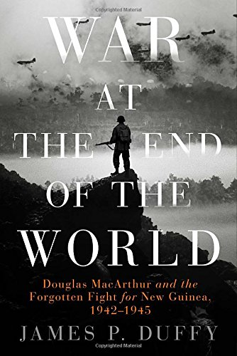 War at the End of the World: Douglas MacArthur and the Forgotten Fight For New Guinea, 1942-1945 (New World Monkeys compare prices)