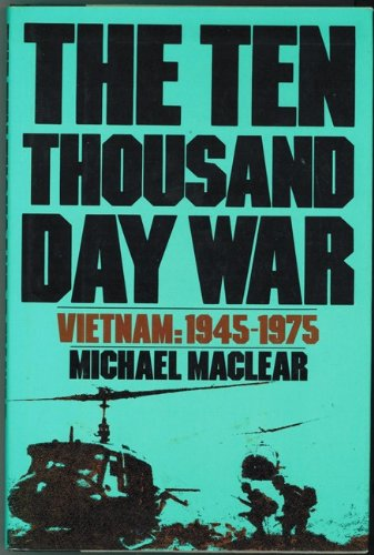 The ten thousand day war: Vietnam, 1945-1975 by Methuen