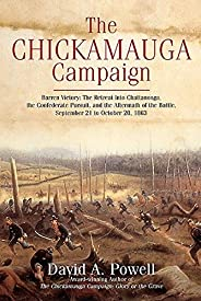 The Chickamauga Campaign—Barren Victory: The Retreat into Chattanooga, the Confederate Pursuit, and the Afterm