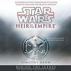 Star Wars: Heir to the Empire: Behind the Scenes - an Expanded Universe Is Born Hörbuch