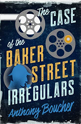 The Case of the Baker Street Irregulars (Sherlock Holmes And The Baker Street Irregulars)