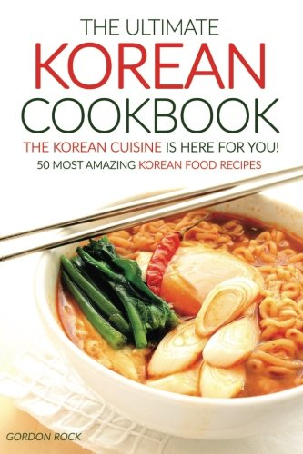 Seoul Food Korean Cookbook: Korean Cooking from Kimchi and Bibimbap to Fried <a href=