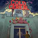 Cold Cereal Audiobook by Adam Rex Narrated by Oliver Wyman