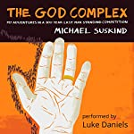 The God Complex: My Adventures in a 300 Year Last Man Standing Competition | Michael Suskind