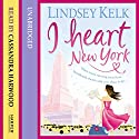I Heart New York Audiobook by Lindsey Kelk Narrated by Cassandra Harwood