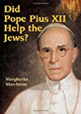 Did Pope Pius XII Help the Jews?, Marqherita Marchione, 080914476X