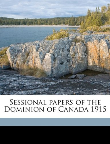 Download Sessional papers of the Dominion of Canada 1915 Volume 50, no.9, Sessional Papers no.11 PDF