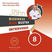 Business Risk Buster Intervenes: The Truth Revealed about Business Risk (Business Risk Buster Intervenes 8) | Vladimir John
