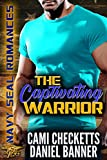 navy seal romance - The Captivating Warrior (Navy SEAL Romance)