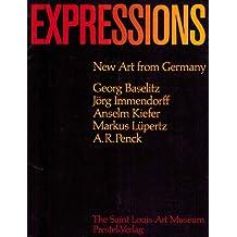 Expressions: New art from Germany : Georg Baselitz, Jorg Immendorff, Anselm Kiefer, Markus Lupertz, A.R. Penck