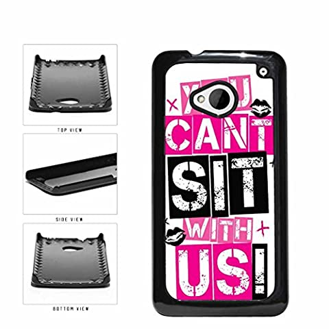 You Can't Sit with Us Plastic Phone Case Back Cover HTC One M7 (You Cant Sit With Us Phone Case)