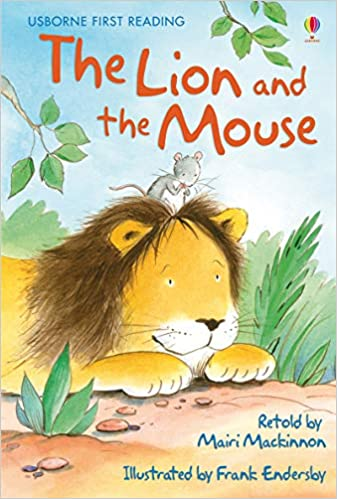 Amazon Com The Lion And The Mouse First Reading 9780746096604 Mackinnon Mairi Endersby Frank Books