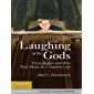 Laughing at the Gods: Great Judges and How They Made the Common Law (English Edition)