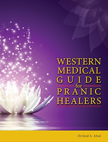 Western Medical guide for Pranic Healers:  Be a Professional Pranic Healer (Medical Professionals Guide)