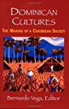 Dominican Cultures: The Making of a Caribbean