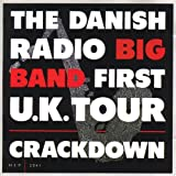 First UK Tour - Crackdown by The Danish Radio Big Band
