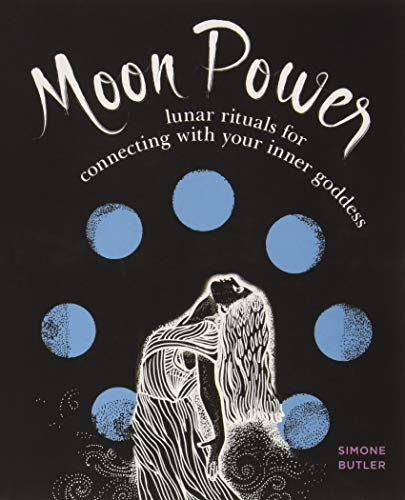 Moon Power: Lunar Rituals for Connecting with Your Inner Goddess ()