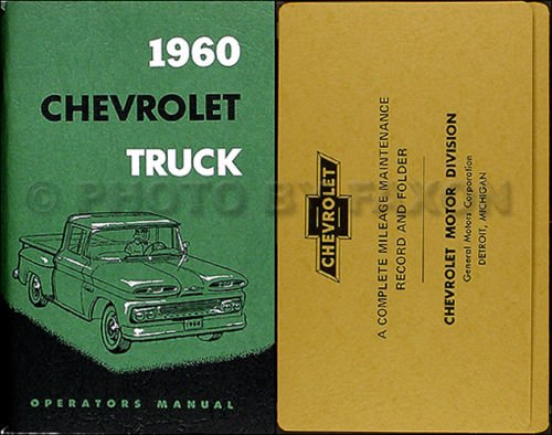 Download COMPLETE & UNABRIDGED 1960 CHEVROLET TRUCK PICKUP OWNERS INSTRUCTION& OPERATING MANUAL - PLUS ENVELOPE panel, platform, suburban carryall, Step-Van, Fleetside, ½-ton, ¾-ton, 1-ton, 1 ½-ton, 2-ton, 2 ½-ton, Conventional ebook