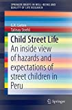 Child Street Life : An Inside View of Hazards and Expectations of Street Children in Peru, Lieten, G. K. and Strehl, Talinay, 3319117211